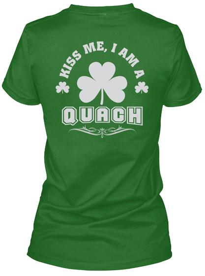 Kiss Me I Am Quach Thing T Shirts Irish Green T-Shirt Back