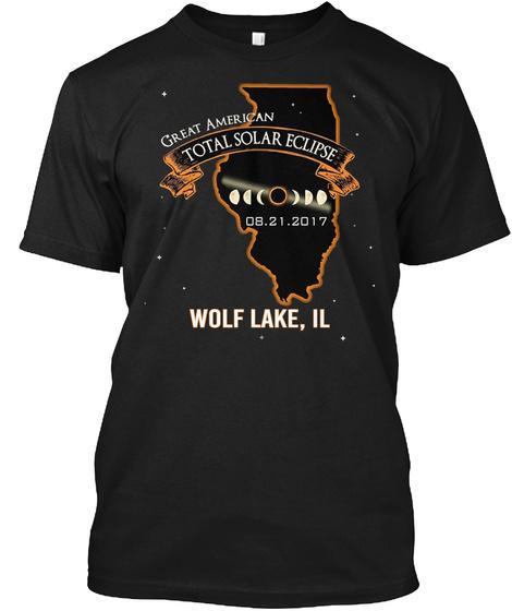 Eclipse   Wolf Lake   Illinois 2017. Customizable City Black T-Shirt Front