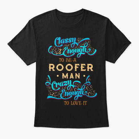 Classy Roofer Man Tee Black T-Shirt Front
