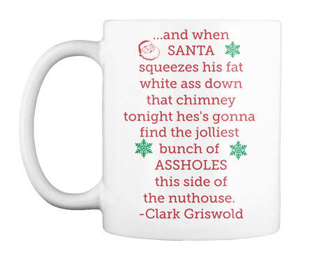 and when santa squeezes his fat white ass down that chimney to night clark griswold rantchristmas vacation