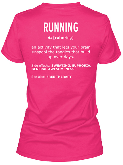 Running An Activity That Lets Your Brain Unspool The Tangles That Build Up Over Days. Heliconia T-Shirt Back