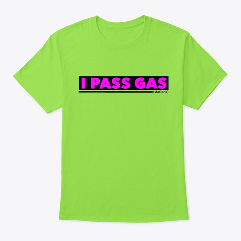 I Pass Gas (Stations) Lime T-Shirt Front