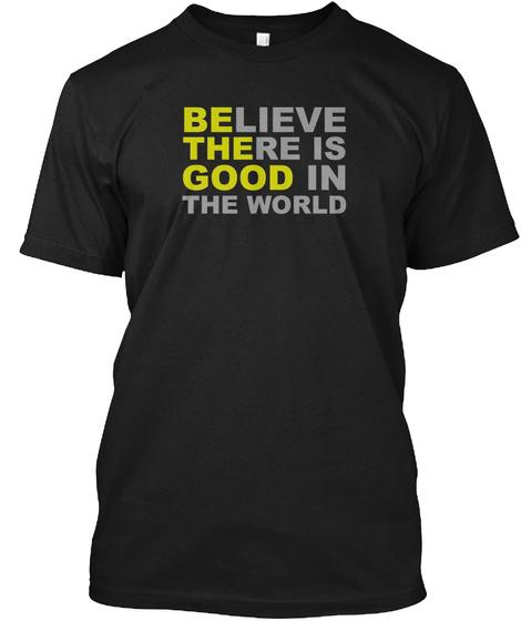 Be The Good Inspirational Motivational Q Black T-Shirt Front