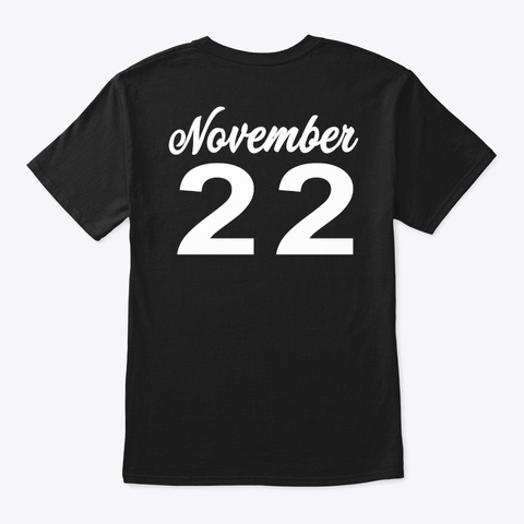 November  22   Sagittarius Black T-Shirt Back
