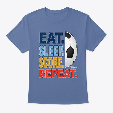 Eat Sleep Score Repeat Fan Football Denim Blue T-Shirt Front