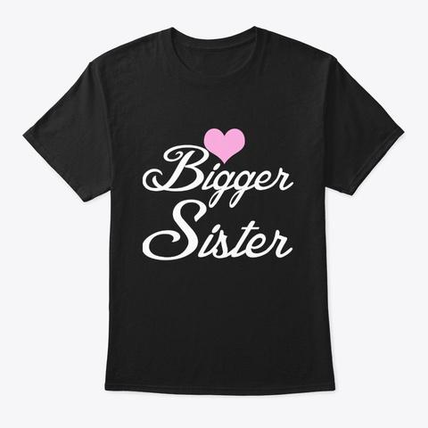 Bigger Sister Shirt Family Matching Pink Black T-Shirt Front