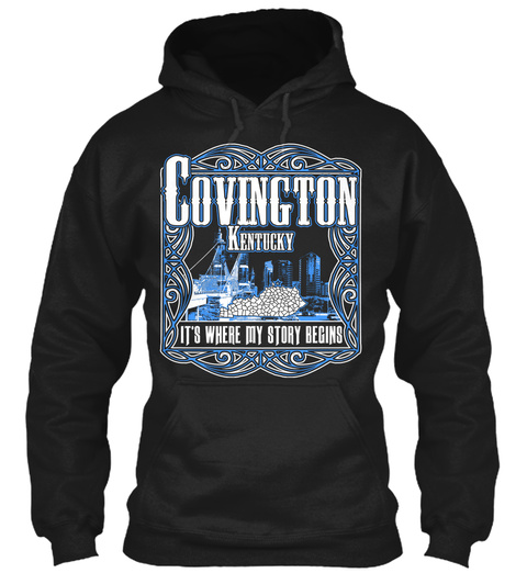 Covington Kentucky It's Where My Story Begins Black Sweatshirt Front