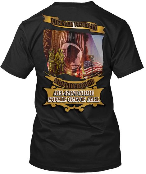 Vietnam Veteran Brotherhood All Gave Some Some Gave All Black T-Shirt Back