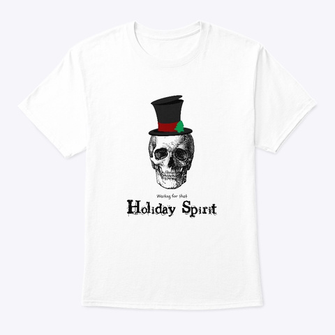 Holiday Spirit White T-Shirt Front