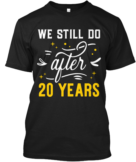 20th 20 Year Wedding Anniversary Gift After Husband Wife Black T-Shirt Front