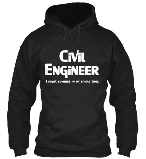 White Civil Engineer Zombie Fighter Black Sweatshirt Front