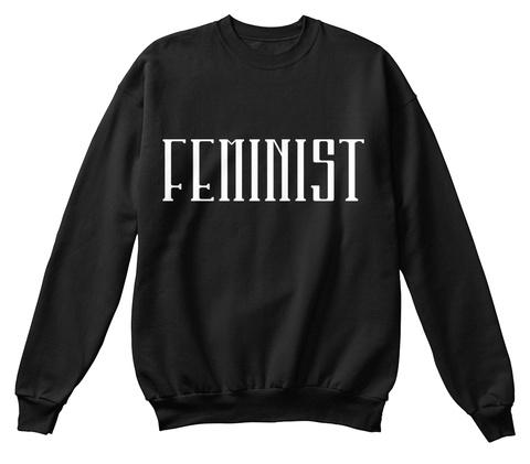 73c13935 Proud Feminist Best Sweater T-Shirts EU. from Resist Merch. Feminist Jet  Black Sweatshirt Front