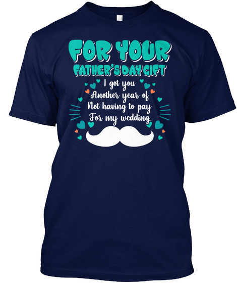 For Your Father's Day Gift From Daughter Navy T-Shirt Front