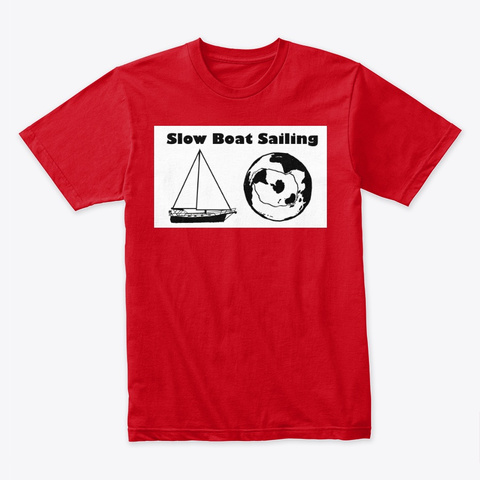 Slow Boat Sailing Red T-Shirt Front