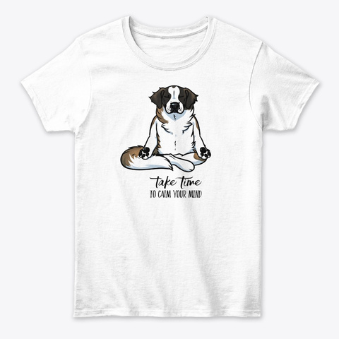 Take Time To Calm Your Mind White T-Shirt Front