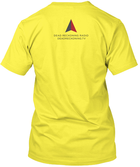 Dead Reckoning Radio Yellow T-Shirt Back