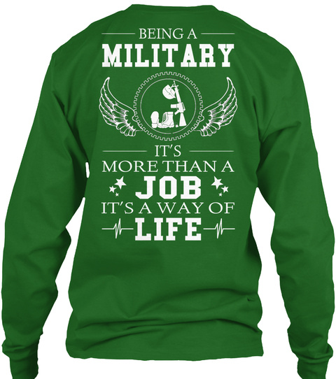 Being A Military It's More Than A Job It's A Way Of Life Irish Green T-Shirt Back