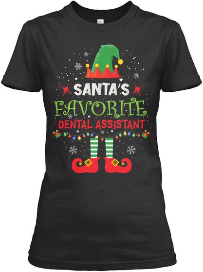 Santa's Favorite Dental Assistant Black T-Shirt Front