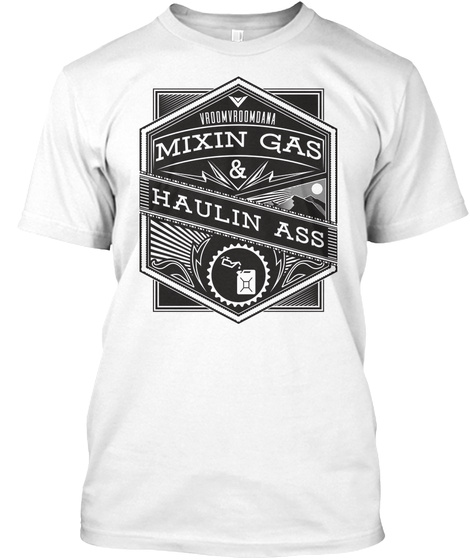 Vroomvroomdana Mixin Gas & Haulin Ass White T-Shirt Front