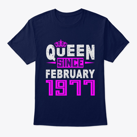 Queen Since February 1977 Birthday Gifts Navy T-Shirt Front