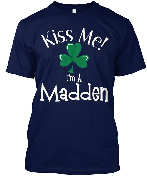 Kiss Me I Am Madden Navy T-Shirt Front