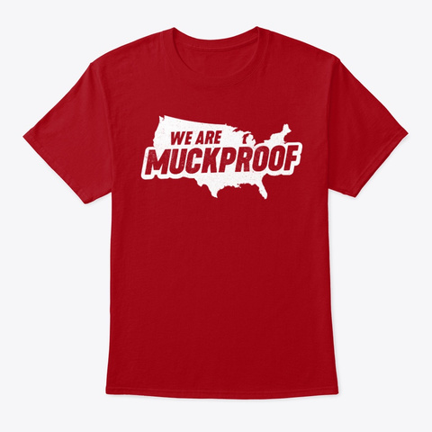 We Are Muckproof Deep Red T-Shirt Front