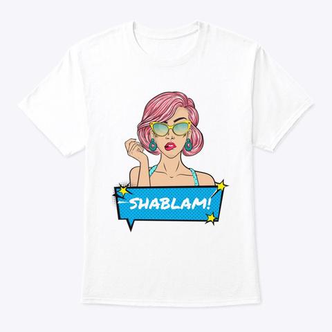 Shablam! Comic Drag Dance Drop White T-Shirt Front