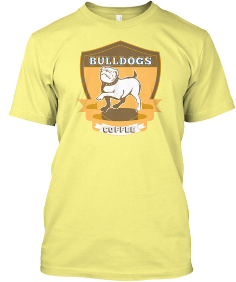 Coffee, Bulldog, Dog,  Lemon Yellow  T-Shirt Front