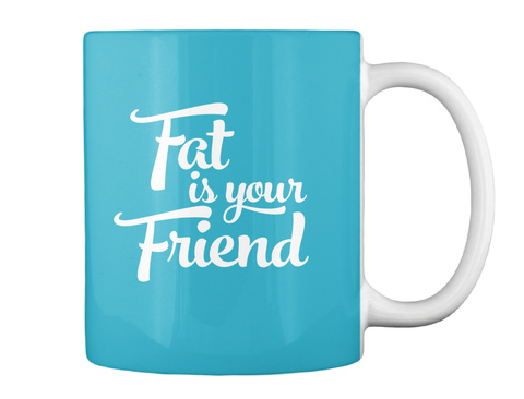 Fat Is Your Friend Turquoise Mug Back