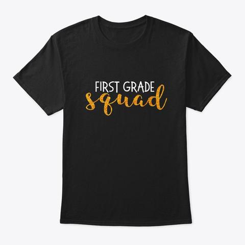 First Grade Squad 1st Grade Teacher Cute Black T-Shirt Front
