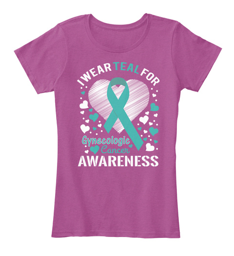 I Wear Teal For Gynecologic Cancer Awareness Heathered Pink Raspberry T-Shirt Front
