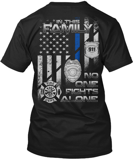 In This Family 911 Fire Dept. No One Fights Alone Black Maglietta Back