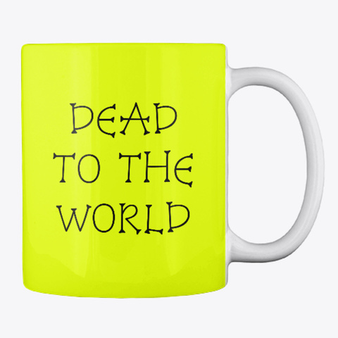Dead To The World Neon Yellow T-Shirt Back