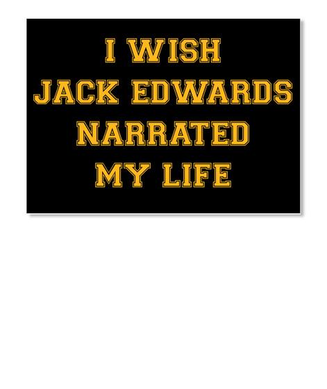 I Wish Jack Edwards Narrated My Life White T-Shirt Front