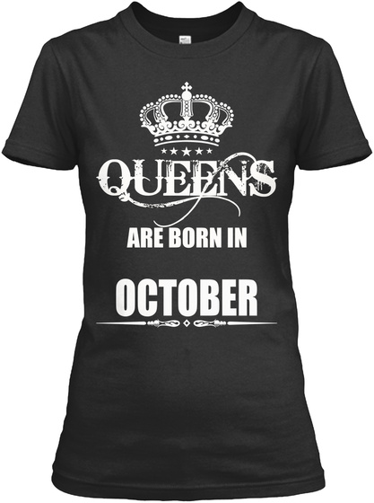 Queens Are Born In October T Shirts., Black T-Shirt Front