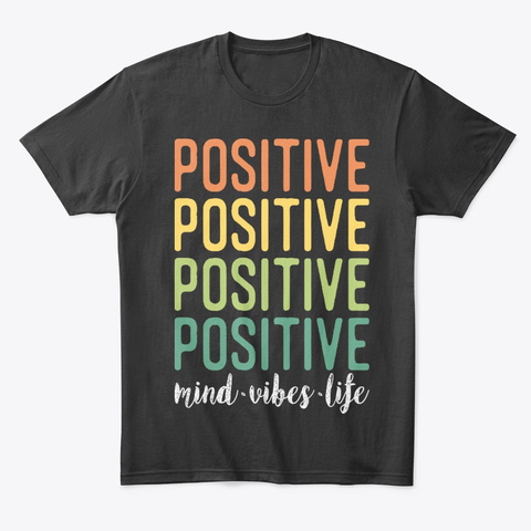 Positive Mind Vibes   Tees Black T-Shirt Front