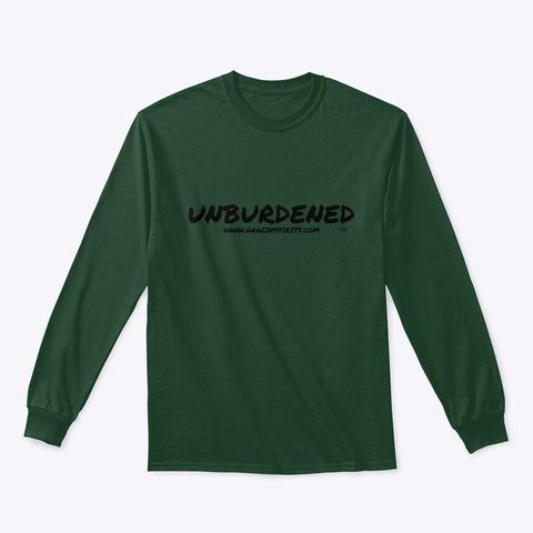 Unburdened Long Sleeve T Shirt Forest Green Long Sleeve T-Shirt Front