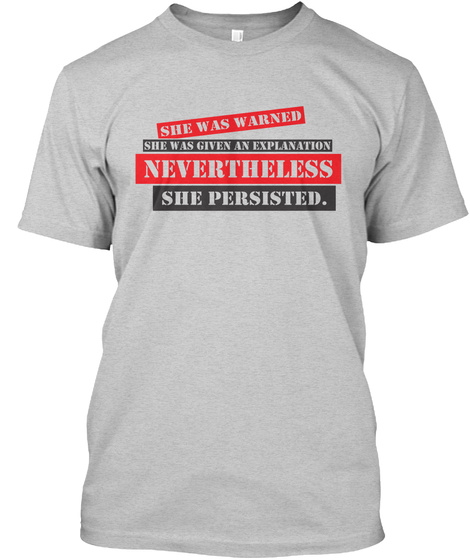 Nevertheless She Persisted Light Steel T-Shirt Front