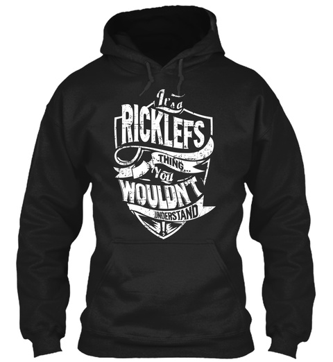 It's A Ricklefs Think You Wouldn't Understand Black T-Shirt Front