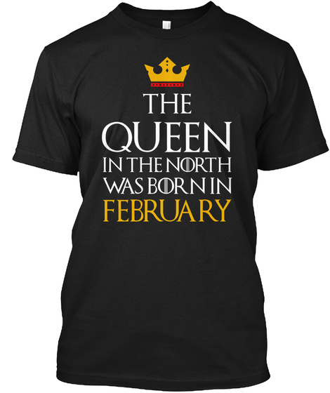 Queen In The North   February Black T-Shirt Front