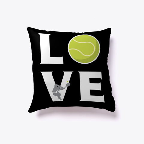Tennis  Love Tennis   Pillow Black T-Shirt Front