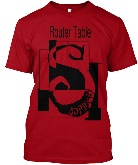 Router Table Deep Red T-Shirt Front