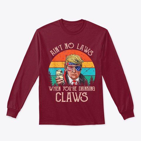 When ... Drinking Claws Shirt Trump Beer Cardinal Red T-Shirt Front