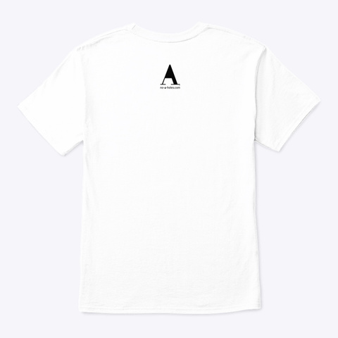 America With No A Holes™ On Light Merch White T-Shirt Back