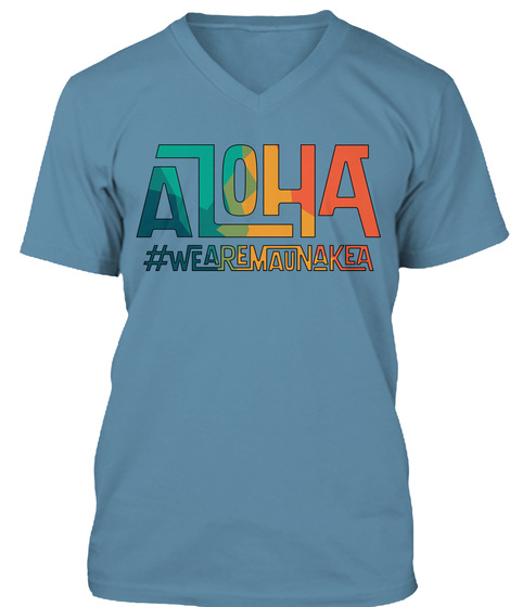 #We Are Mauna Kea Designed By Sylvia M. Steel Blue T-Shirt Front