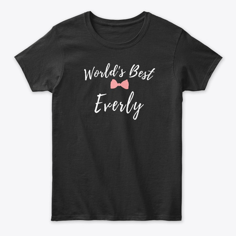 World's Best Everly Black T-Shirt Front