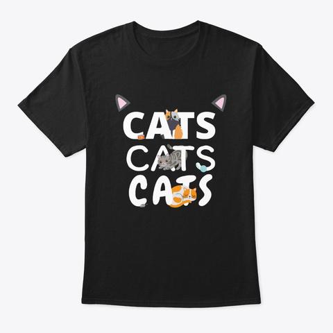 Cats Cats Cats Kitten Kitty Cat Pet Black T-Shirt Front