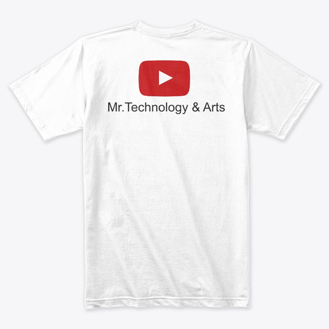 All Youtube Gears @Mr.Technology&Arts White T-Shirt Back