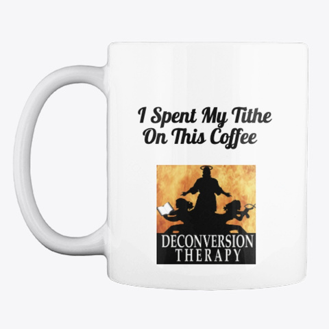 Keep Your Tithe Coffee Mug White Maglietta Front