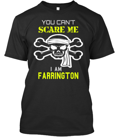 You Can't Scare Me I Am Farrington Black T-Shirt Front
